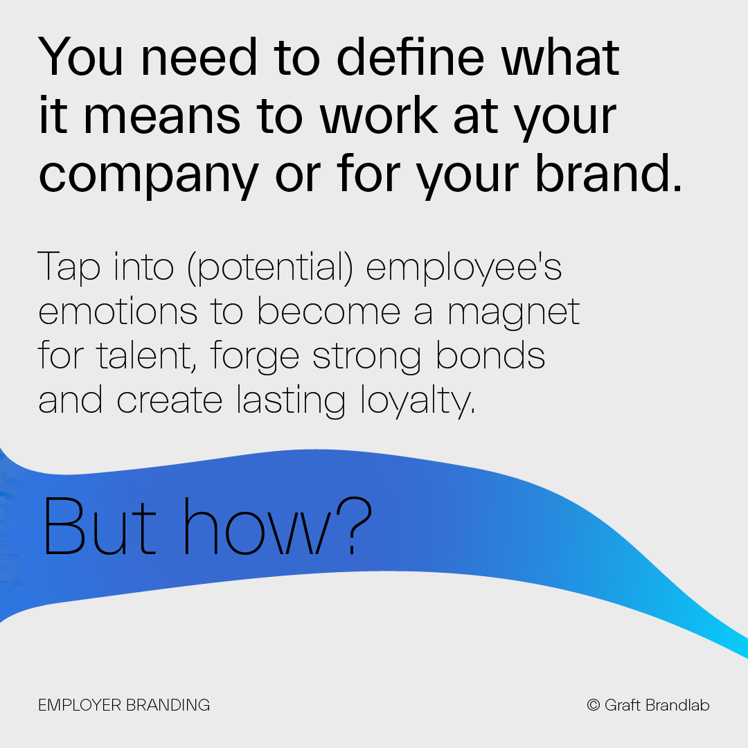 Text: You need to define what it means to work at your company or brand