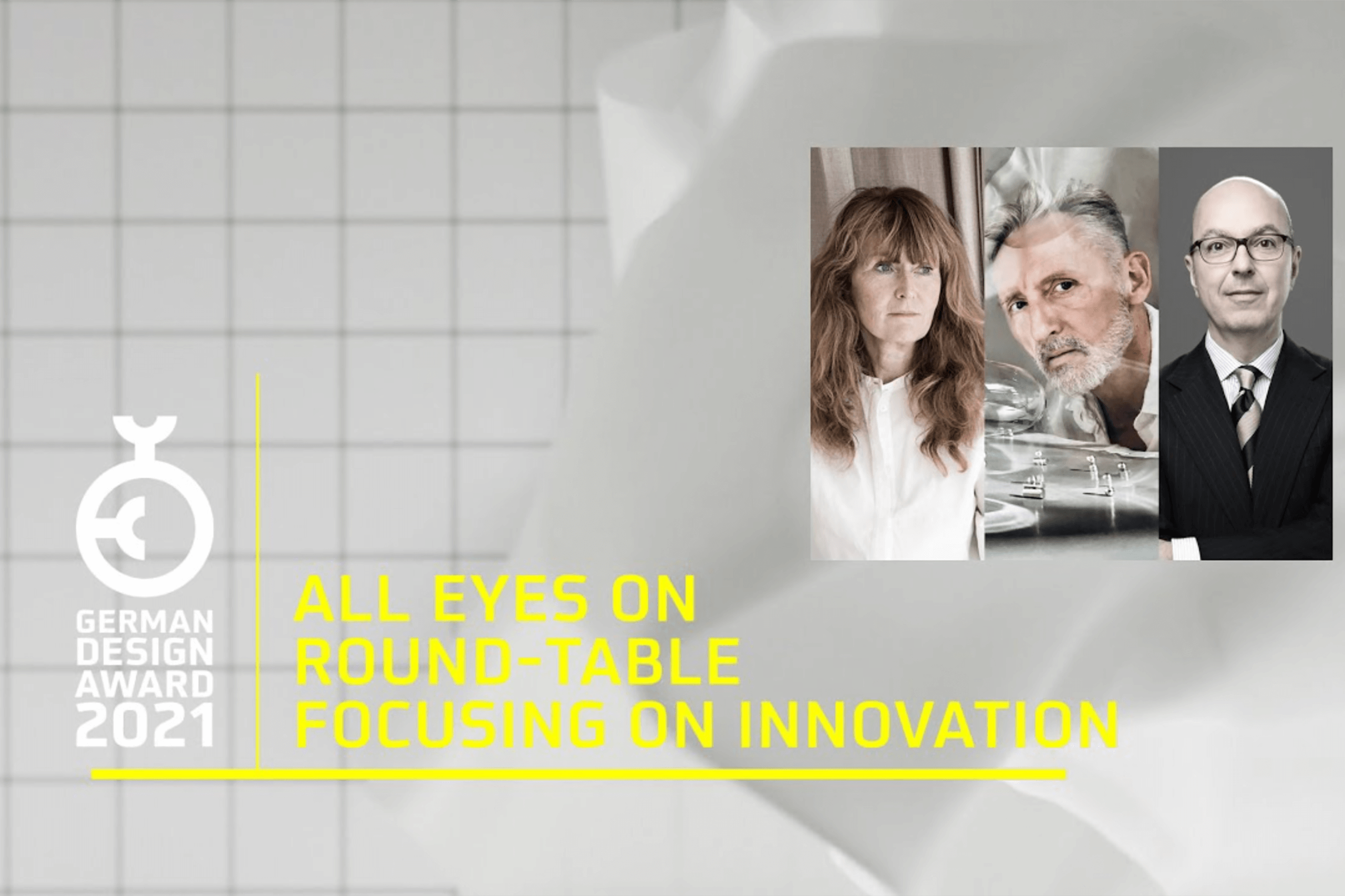 "ROUND-TABLE DISCUSSION ""ALL EYES ON INNOVATION"" @ GERMAN DESIGN AWARDS 2021"